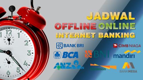 jadwal-offline-online-internet-banking-di-seluruh-indonesia Waspadai Taktik Berikut Tatkala Menggunakan Jagos1288